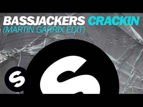 Crackin (Martin Garrix Edit) - Bassjackers, Martin Garrix