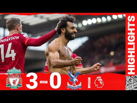 Highlights: Liverpool 3-0 Crystal Palace | Mane's scores 100th LFC goal