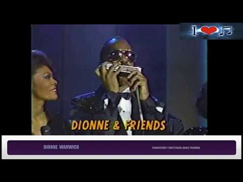 THAT'S WHAT FRIENDS ARE FOR  -  DIONNE WARWICK  Subtitulos Español & Ingles