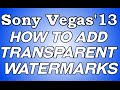 Sony Vegas'13:How to add Transparent Images
