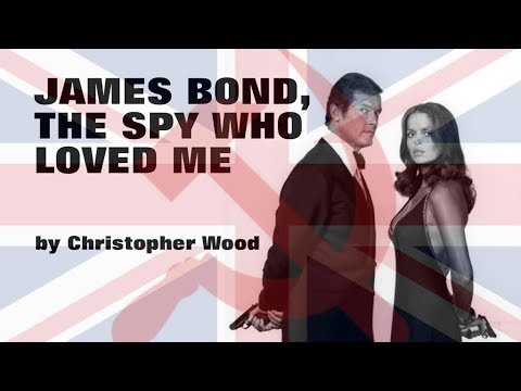 The Spy Who Loved Me - Movie Novelisation By Christopher Wood