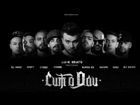 Lu-K Beats - Cum o dau feat. Chimie,Super ED,Stres,Nosfe,Shift,Sisu,El Nino & DJ Grigo (Video)