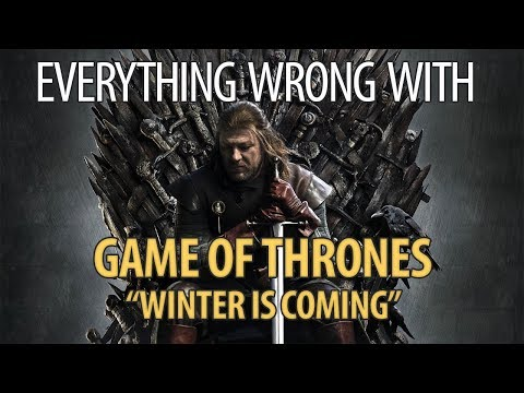 """Everything Wrong With Game of Thrones """"Winter is Coming"""""""