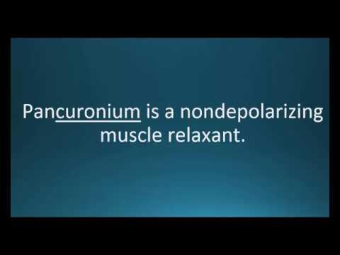 How to pronounce pancuronium (Pavulon) (Memorizing Pharmacology Video Flashcard)