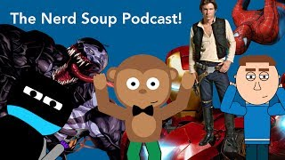 The Nerd Soup Podcast Episode 4 - The Soup Crew discusses the Han Solo movie losing it's directors and Venom joining Spider-Man in the Marvel Cinematic Universe.FOLLOW US ON TWITTER, INSTAGRAM, SOUNDCLOUD, ITUNES & FACEBOOK!TWITTER! - https://twitter.com/NerdSoup4uINSTAGRAM - https://www.instagram.com/nerdsoup4u/SOUNCLOUD! - https://soundcloud.com/user-421750745ITUNES! -  https://itunes.apple.com/us/podcast/nerd-soup/id1228478674?mt=2FACEBOOK! - https://www.facebook.com/NerdSoup4u/
