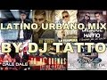 Latino Urbano 2014 Vol.1 Mix By Dj Tatto (Merengue Urbano & Electro Latino)