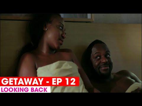 THE GETAWAY EP12 -  LOOKING BACK - FULL EPISODE #THEGETAWAY