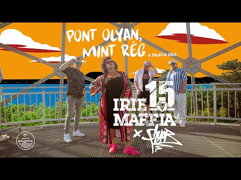IRIE MAFFIA feat. FLUOR - PONT OLYAN, MINT RÉG (A Balaton dala)