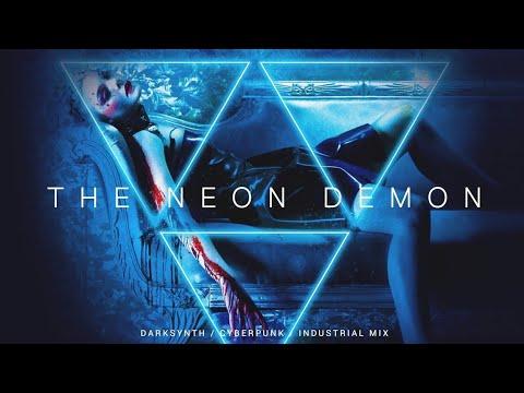 Darksynth / Cyberpunk / Industrial Mix 'The Neon Demon'   Dark Electro Music