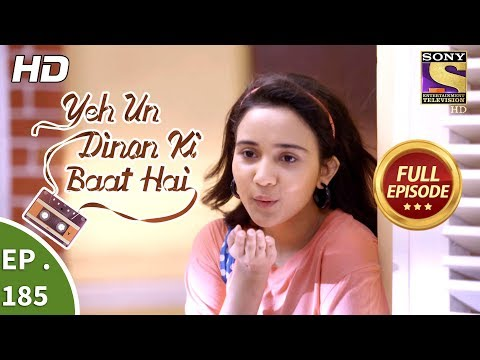 Yeh Un Dinon Ki Baat Hai - Ep 185 - Full Episode - 19th May, 2018