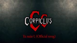 Video Corpiclus - Ta naše I. [OFFICIALSONG]