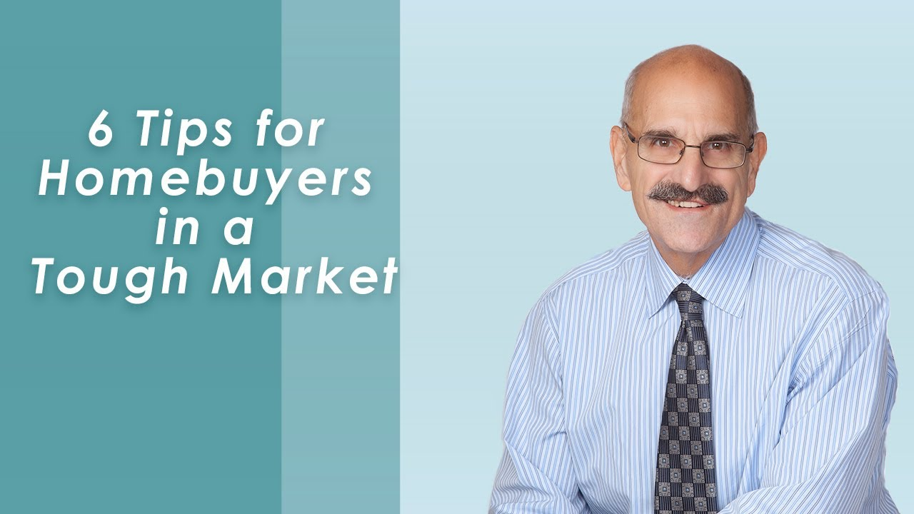 6 Tips for Homebuyers Navigating a Sellers Market