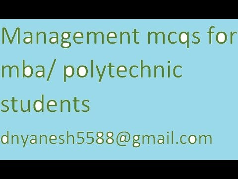management mcqs for MBA POLYTECHNIC STUDENTS