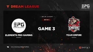 Elements Pro Gaming vs. Team Empire bo3 @ Dream League Game 3