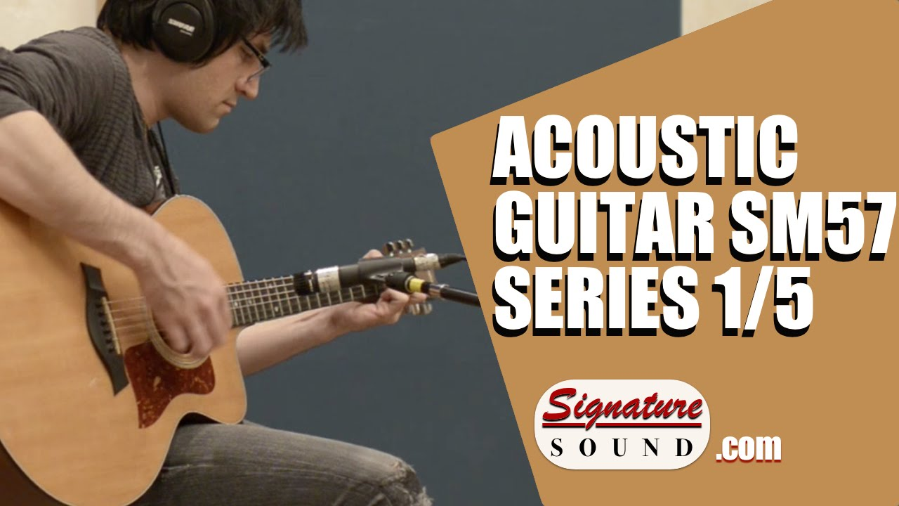Recording and Mixing an Acoustic Guitar – SM57 Series 1/5