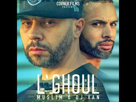 Muslim & Dj Van - L`GHOUL (OFFICIAL AUDIO)  مسلم  و ديجي فان ـ الغـول