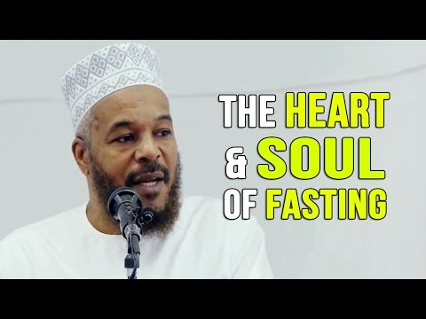 The Heart & Soul of Fasting - Dr. Bilal Philips