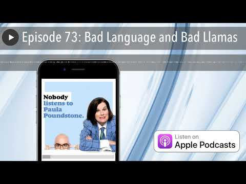 Episode 73: Bad Language and Bad Llamas