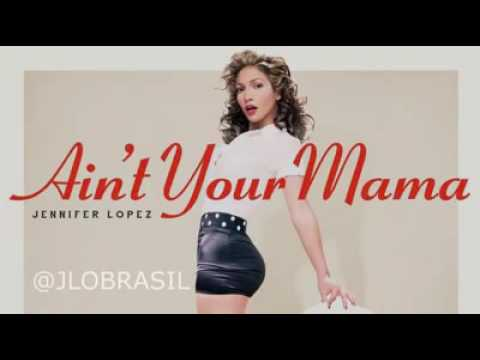 Jennifer Lopez - Ain´t Your Mama (Audio)