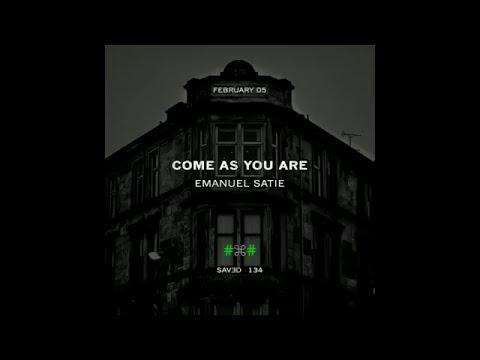 Emanuel Satie - Come As You are