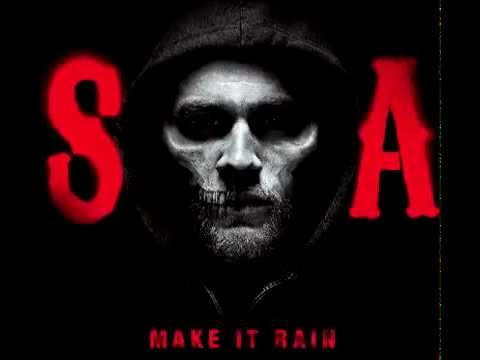 Make It Rain (Audio Only) [Sons of Anarchy OST.]