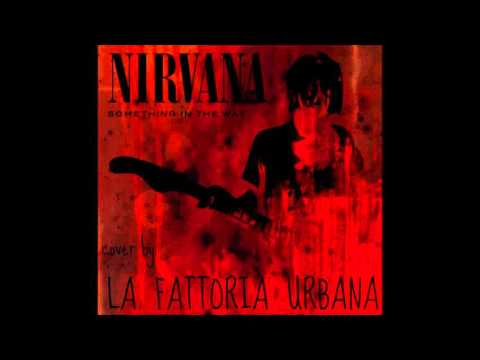 Nirvana - Something In The Way (Cover By \