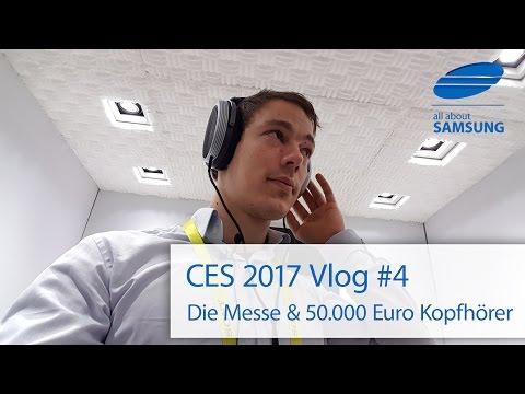 CES 2017 Vlog #4 - Auf der Messe, 50.000 Euro Sennheiser-Kopfhörer und Zuckerwatte