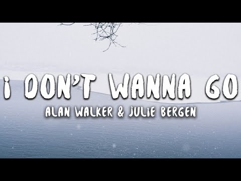 Alan Walker & Julie Bergen - I Don't Wanna Go (Lyrics) - Thời lượng: 2 phút, 42 giây.