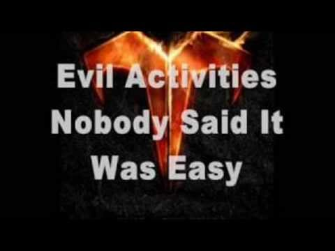 Evil Activities -Nobody Said It Was Easy Lyrics HD