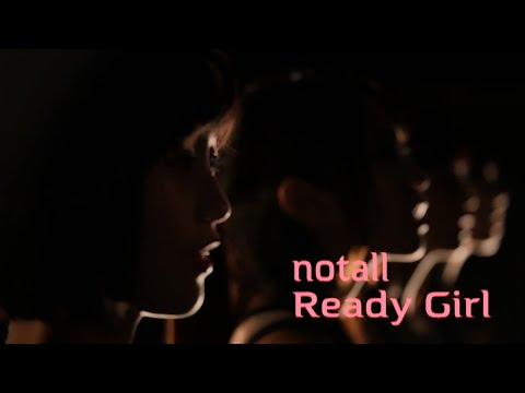 『Ready Girl』 フルPV ( #notall )