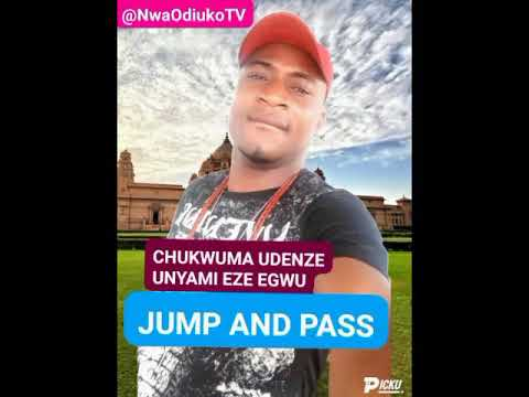 Chukwuma Udenze Unyami - Jump and Pass | Latest 2020
