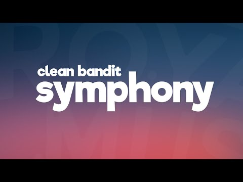 Clean Bandit - Symphony Feat. Zara Larsson ( Lyrics / Lyric Video )
