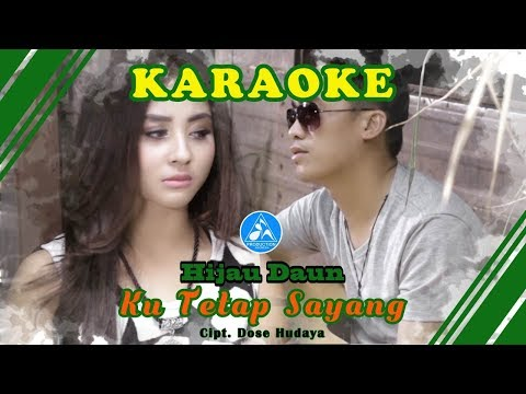 Hijau Daun Ku Tetap Sayang [Official Video Karaoke]