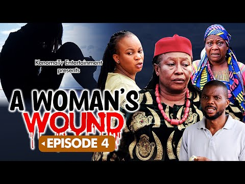 A WOMAN'S WOUND - Episode 4. Starring Oma Nnadi, Patience Ozokwor and more [HD]