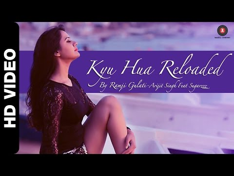 Kyu Hua Reloaded | Arijit Singh feat. Sugarzzz Aka