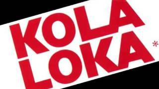 Kola Loka- A mi no me va mal