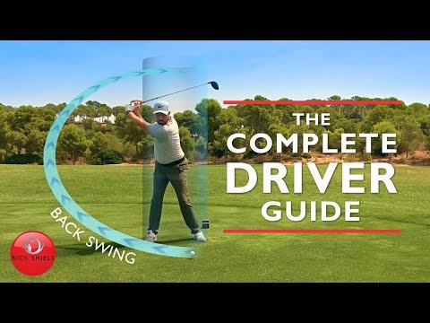 DRIVER BACKSWING - THE COMPLETE DRIVER GOLF SWING GUIDE