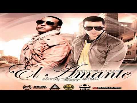 El Amante   Daddy Yankee Ft J Alvarez Original REGGAETON 2012  DALE ME GUSTA