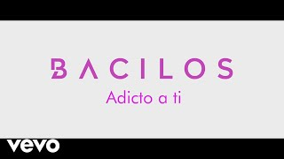 Video Bacilos - Adicto a Ti (Official Video) MP3, 3GP, MP4, WEBM, AVI, FLV Agustus 2018