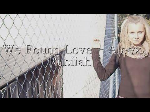 Alex Rubiah - We Found Love