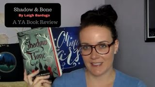 Shadow and Bone (A YA Book Review)