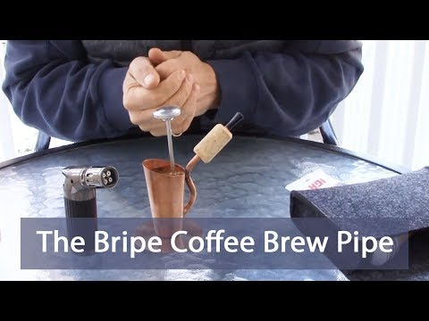 Review of the Bripe Coffee Brew Pipe.