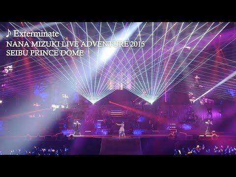 水樹奈々「Exterminate」(NANA MIZUKI LIVE ADVENTURE 2015)