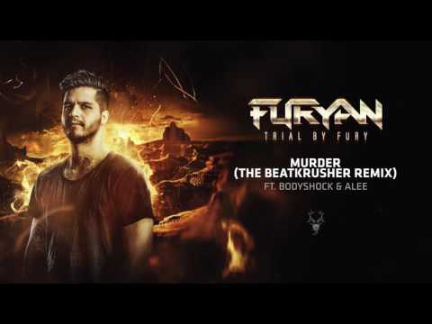 Furyan & Bodyshock ft. Alee - Murder (The Beatkrusher Remix)