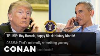 Video Trump Calls Obama To Discuss Black History Month  - CONAN on TBS MP3, 3GP, MP4, WEBM, AVI, FLV Januari 2018