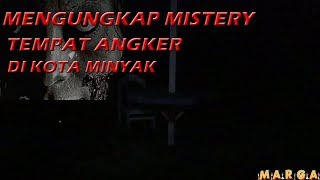 Video MISTERI ANGKER KOTA MINYAK - Mari Gaer #4 MP3, 3GP, MP4, WEBM, AVI, FLV April 2019