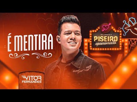 É MENTIRA - Vitor Fernandes (DVD Piseiro Apaixonado)
