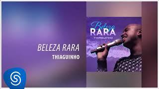 image of Thiaguinho - Beleza Rara (Novela Segundo Sol) [Áudio Oficial] - Em breve, vídeo no canal!