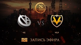 VG vs VG.P, DAC China qual, game 1 [Maelstorm, 4ce]
