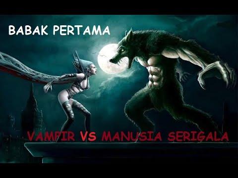 Film Vampir VS Manusia Serigala Babak Pertama Sub Indo